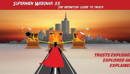 Webinar: Supermen Webinar 55 – The definitive guide to Trusts