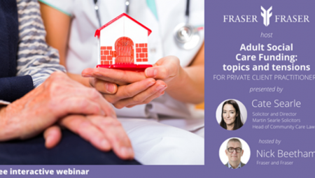 Webinar: Adult Social Care Funding – Topics and Tensions, with 'paying for care' expert Cate Searle