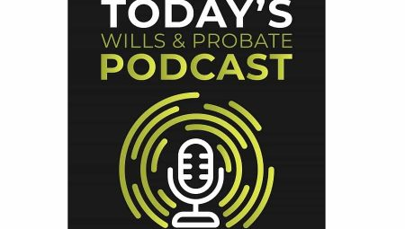 Today's Wills and Probate Podcast Launches
