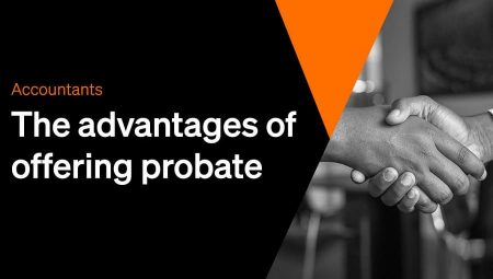 Accountants: The advantages of offering Probate